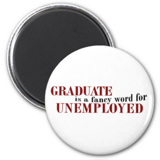 Graduate Fancy For Unemployed Refrigerator Magnets