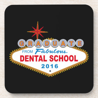 Graduate From Fabulous Dental School 2016 (Vegas) Beverage Coaster