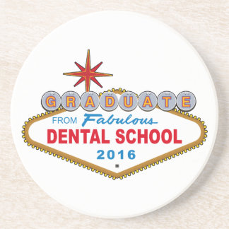 Graduate From Fabulous Dental School 2016 (Vegas) Coaster
