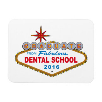Graduate From Fabulous Dental School 2016 (Vegas) Magnet