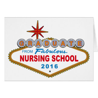 Graduate From Fabulous Nursing School 2016 (Vegas) Card