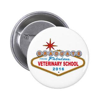 Graduate From Fabulous Veterinary School 2016 Button