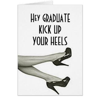 GRADUATE KICK UP YOUR HEELS ENJOY YOUR NEW LIFE CARD