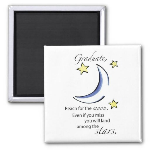 Graduate Reach for Moon, Congratulations 2 Inch Square Magnet