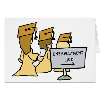 Graduate Unemployment Humor Greeting Card