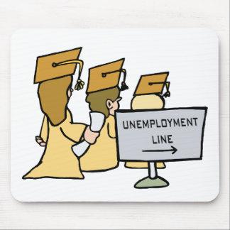 Graduate Unemployment Humor Mouse Pad