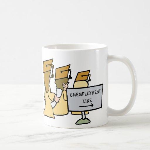 Graduate Unemployment Humor Mug
