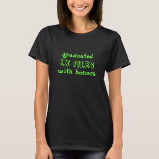 graduated EX FILES with honors T-Shirt