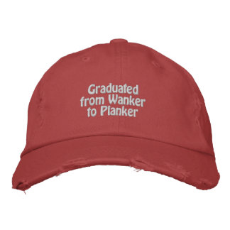 Graduated from Wanker to Planker Embroidered Baseball Caps