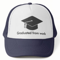 Graduated from work trucker hat