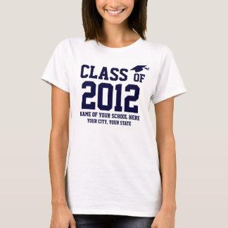 Graduate's Class of 2012 (Customizable) and School T-Shirt