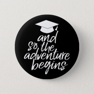 Graduation Class of 2017 & So the Adventure Begins Pinback Button