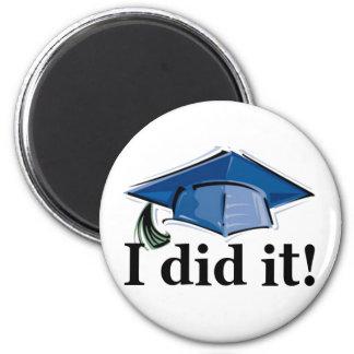 Graduation I Did It! 2 Inch Round Magnet