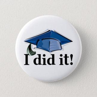 Graduation I Did It! Button