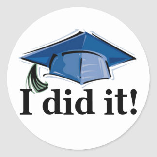 Graduation I Did It! Round Stickers