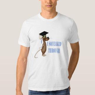 Graduation I Squeaked Through Tee Shirt