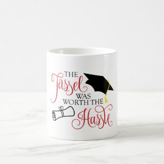 Graduation Mug The Tassel Was Worth the Hassle