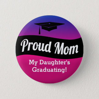 Graduation - Proud Mom Button