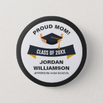 Graduation Proud Mom of Graduate Class 2018 Custom Pinback Button