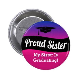 Graduation - Proud Sister Pinback Button