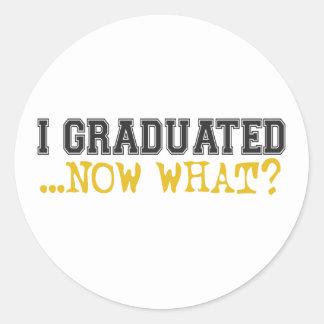 ¿Gradué, ahora qué? Pegatina Redonda