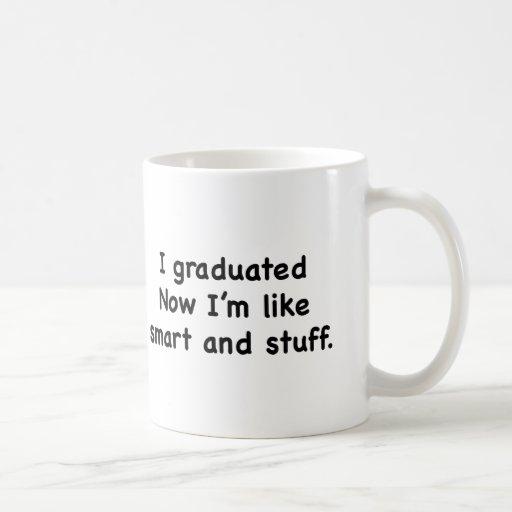 Gradué. ¡Ahora soy como Smart y la materia! Taza Básica Blanca