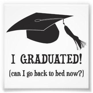 ¡Gradué!  ¿Puedo volver ahora acostar? Arte Fotográfico