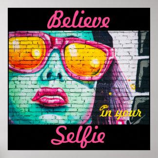 Graffiti Believe in Your Selfie Poster