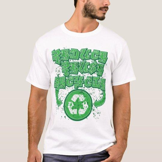 Graffiti Reduce Reuse Recycle T-Shirt
