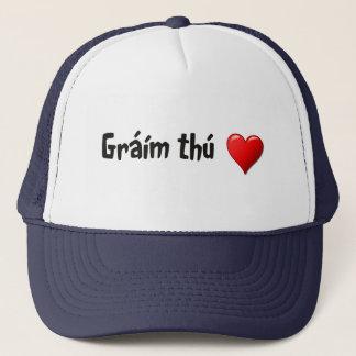 Gráím thú - I love you in Irish (Gaelic) Trucker Hat