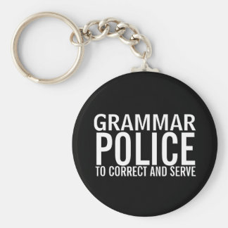 Grammar Police To Correct And Serve Basic Round Button Keychain