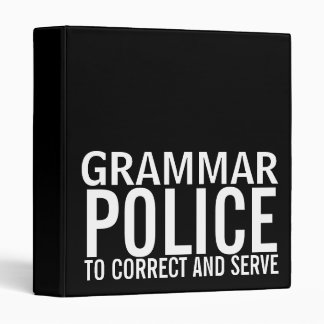 Grammar Police To Correct And Serve 3 Ring Binders
