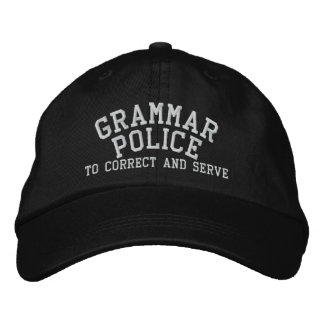 Grammar Police To Correct And Serve Embroidered Baseball Hat