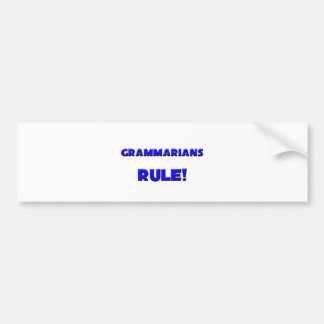 Grammarians Rule! Car Bumper Sticker