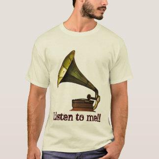 Gramophone, Listen to me!! T-Shirt