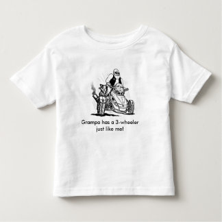 grampa kids shirts, grandpa has a 3 wheeler too toddler t-shirt