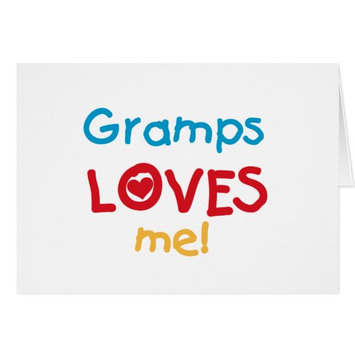 Gramps Loves Me T-shirts and Gifts Greeting Card