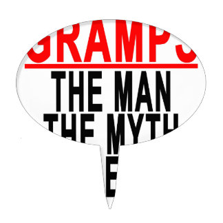 Gramps The Man The Myth The Legend Tshirt.png Cake Topper