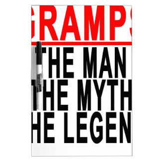 Gramps The Man The Myth The Legend Tshirt.png Dry-Erase Whiteboards