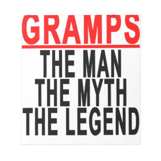 Gramps The Man The Myth The Legend Tshirt.png Notepad