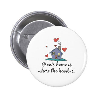 Gran's Home is Where the Heart is Pinback Button