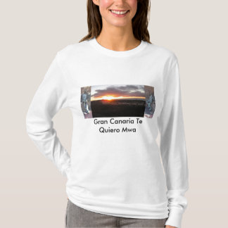 Gran Canaria I want Mwa to You T-Shirt