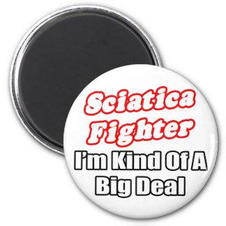 Gran cosa del combatiente de la ciática… imán redondo 5 cm