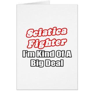 Gran cosa del combatiente de la ciática… tarjeta de felicitación