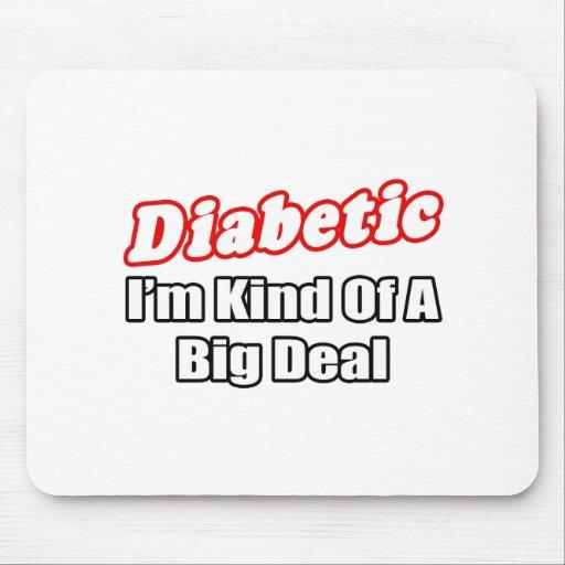 Gran cosa del diabético… tapete de ratón