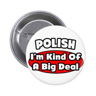 Gran cosa del polaco… pins