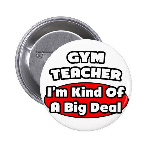 Gran cosa del profesor de gimnasio… pin redondo de 2 pulgadas