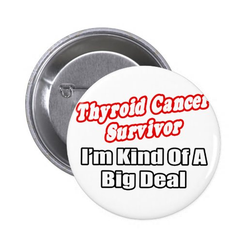 Gran cosa del superviviente del cáncer de tiroides pin