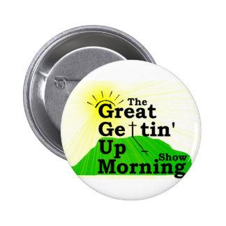 Gran mañana que se levanta pin redondo de 2 pulgadas