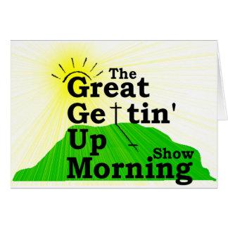 Gran mañana que se levanta tarjeta de felicitación